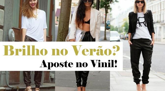 Brilho no Verão  Aposte no Vinil! a0baa217522